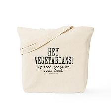 Hey Vegetarians! My Food Poops On Your Food. Tote