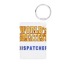 World's Greatest Dispatcher Keychains