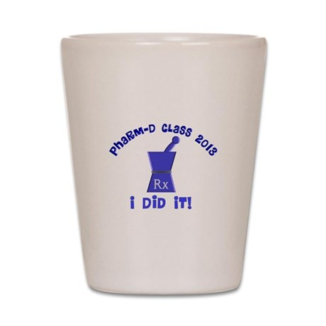 pharmD class of 2013 I did it.PNG Shot Glass