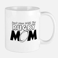 Dont Mess With This Rugby Mom copy.png Mug