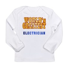 World's Greatest Electrician Long Sleeve Infant T-