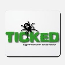 Ticked off about Lyme Disease Mousepad