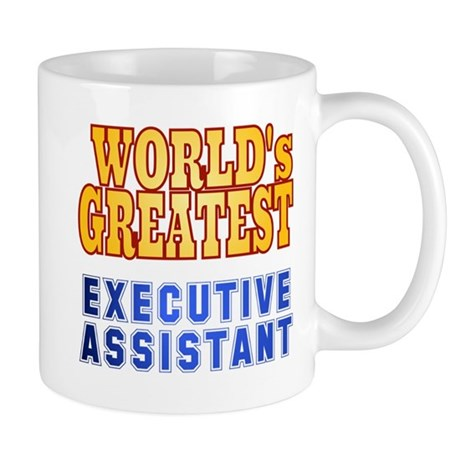World's Greatest Executive assistant Mug