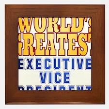 World's Greatest Executive Vice President Framed T