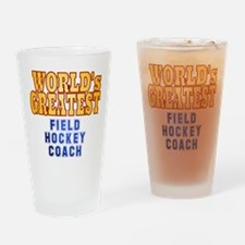 World's Greatest Field Hockey Coach Drinking Glass
