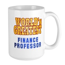 World's Greatest Finance Professor Mug