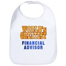 World's Greatest Financial Advisor Bib