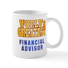 World's Greatest Financial Advisor Mug