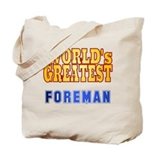 World's Greatest Foreman Tote Bag