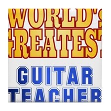 World's Greatest Guitar Teacher Tile Coaster