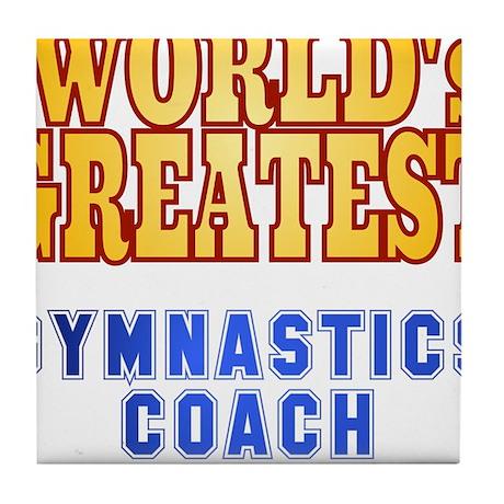 World's Greatest Gymnastics Coach Tile Coaster