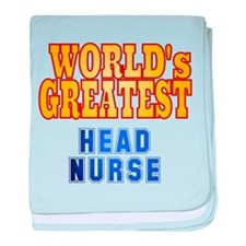 World's Greatest Head Nurse baby blanket