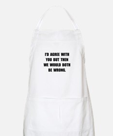 Both Be Wrong Apron