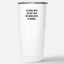 Both Be Wrong Travel Mug