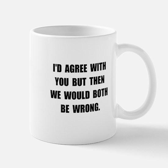 Both Be Wrong Mug