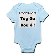 frankie says... Tóg go bog é Infant Bodysuit
