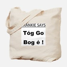 frankie says... Tóg go bog é Tote Bag