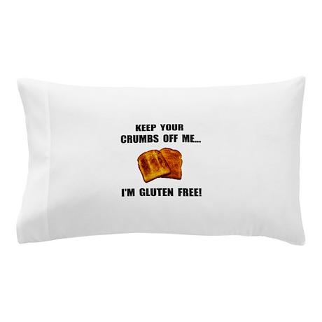 Crumbs Off Me Gluten Free Pillow Case
