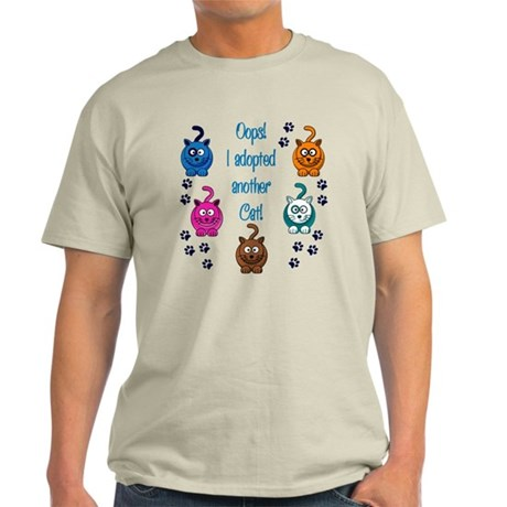 Oops! I Adopted Another Cat! Light T-Shirt