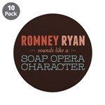 "Romney Ryan Soap Opera 3.5"" Button (10 pack)"