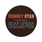 "Romney Ryan Soap Opera 3.5"" Button"