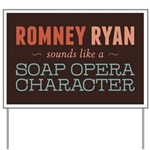 Romney Ryan Soap Opera Yard Sign