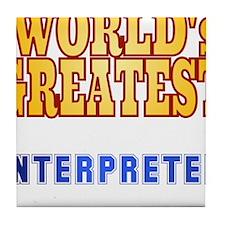 World's Greatest Interpreter Tile Coaster
