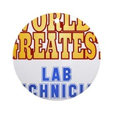 World's Greatest Lab Technician Ornament (Round)