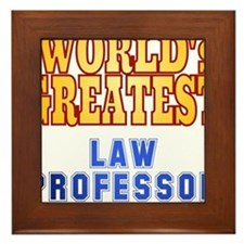 World's Greatest Law Professor Framed Tile