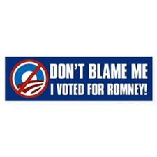 Don't Blame Me Voted for Romney Car Sticker
