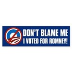 Don't Blame Me Voted for Romney Sticker (Bumper)
