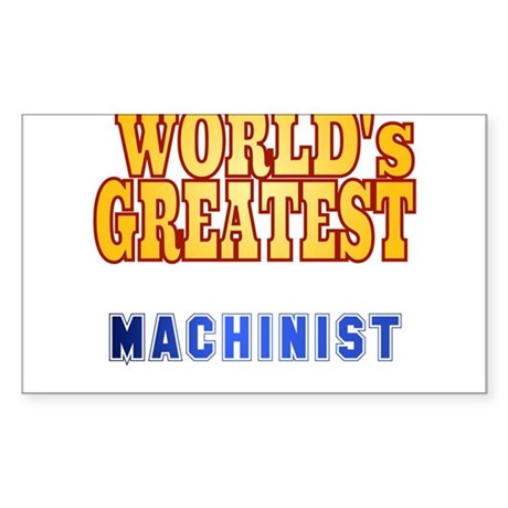 World's Greatest Machinist Sticker (Rectangle)