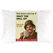 Shut the Hell Up! Pillow Case