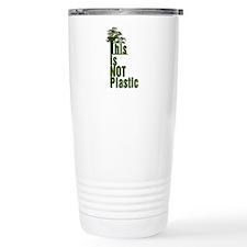 This is Not Plastic Travel Mug