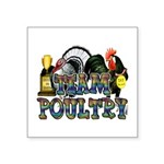 "Team Poultry Square Sticker 3"" x 3"""
