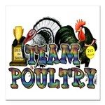 "Team Poultry Square Car Magnet 3"" x 3"""