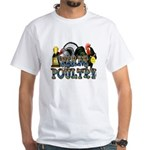 Team Poultry White T-Shirt