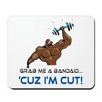 Grab Me A Bandaid, I'm Cut [2 Mousepad