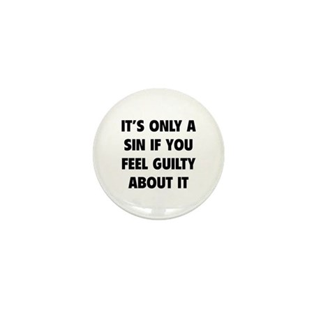If You Feel Guilty About It Mini Button (10 pack)