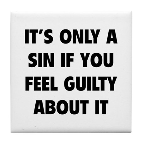 If You Feel Guilty About It Tile Coaster