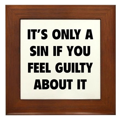 If You Feel Guilty About It Framed Tile