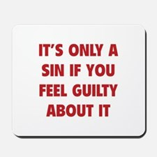 If You Feel Guilty About It Mousepad