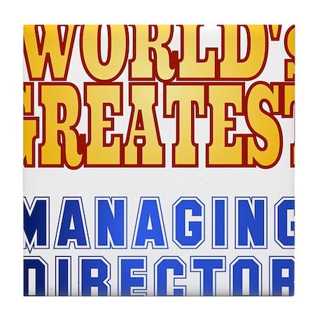 World's Greatest Managing Director Tile Coaster