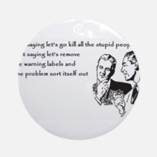 Warning Labels... Ornament (Round)
