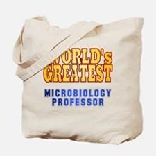 World's Greatest Microbiology Professor Tote Bag