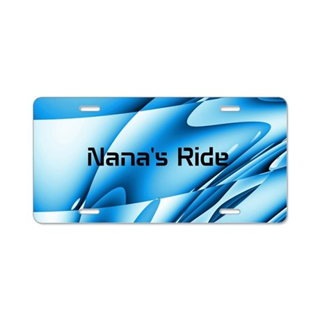 Nana's Ride Aluminum License Plate