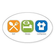 Eat Sleep cafépress Oval Decal