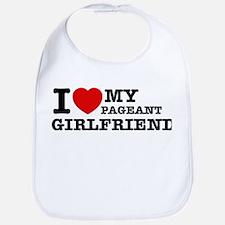 I love my Pageant Girlfriend Bib
