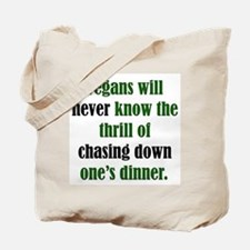 Vegans Never Know Tote Bag