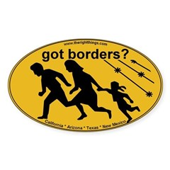 Got Borders? Anti Illegals Oval Decal